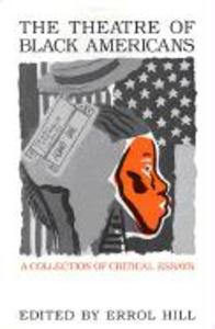 The Theatre of Black Americans: A Collection of Critical Essays als Taschenbuch