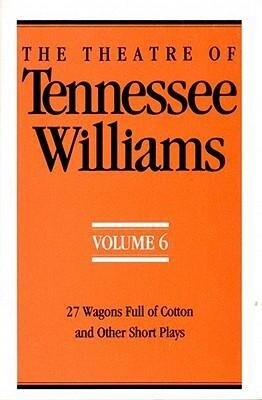The Theatre of Tennessee Williams Volume 6: 27 Wagons Full of Cotton and Other Short Plays als Taschenbuch