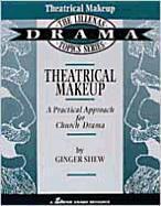 Theatrical Makeup: A Practical Approach for Church Drama als Taschenbuch