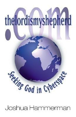 thelordismyshepherd.Com: Seeking God in Cyberspace als Taschenbuch