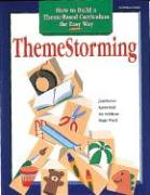 Themestorming: How to Build Your Own Theme-Based Curriculum the Easy Way als Taschenbuch