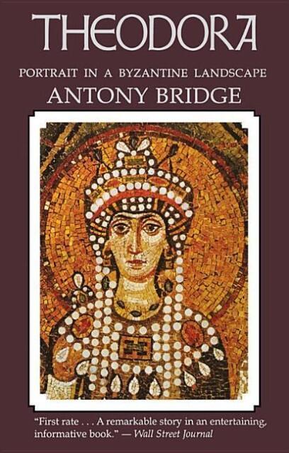 Theodora: Portrait in a Byzantine Landscape als Taschenbuch