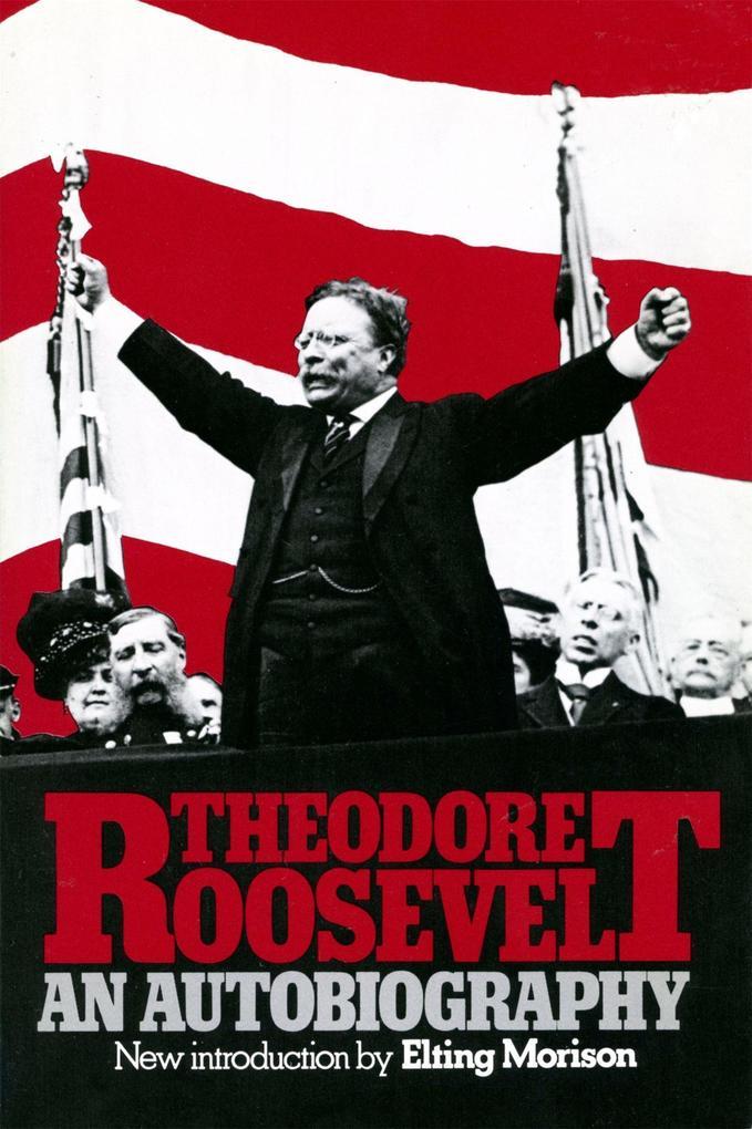 Theodore Roosevelt: An Autobiography als Taschenbuch