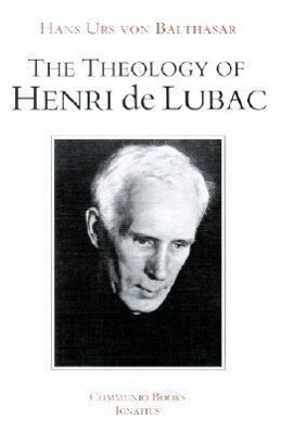 The Theology of Henri de Lubac: An Overview als Taschenbuch