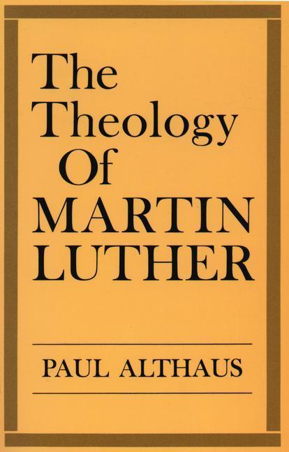 The Theology of Martin Luther als Taschenbuch