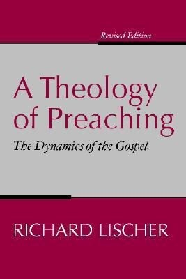 A Theology of Preaching: The Dynamics of the Gospel als Taschenbuch