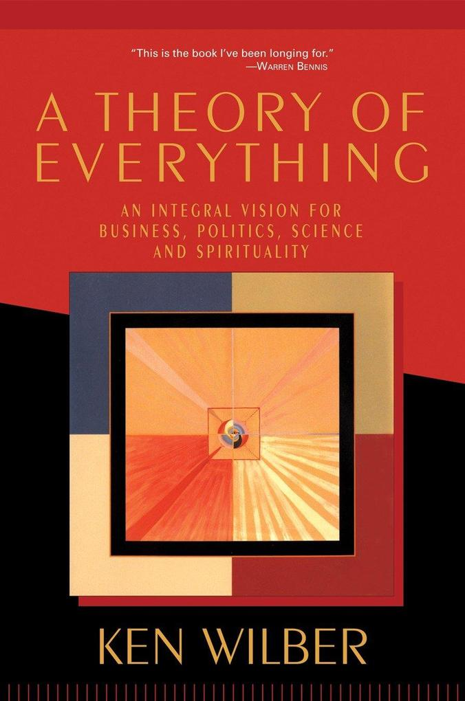 A Theory of Everything: An Integral Vision for Business, Politics, Science and Spirituality als Taschenbuch