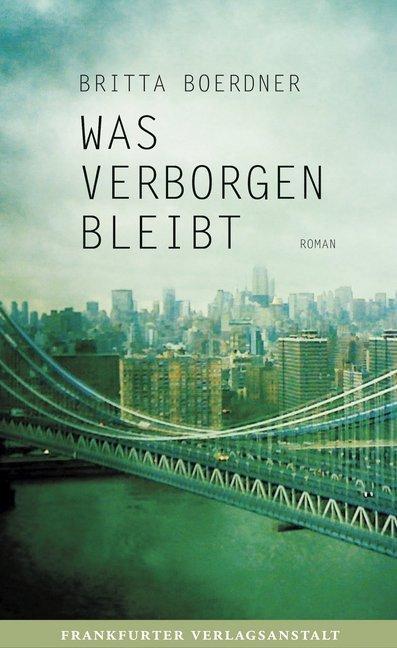 Was verborgen bleibt als Buch von Britta Boerdner