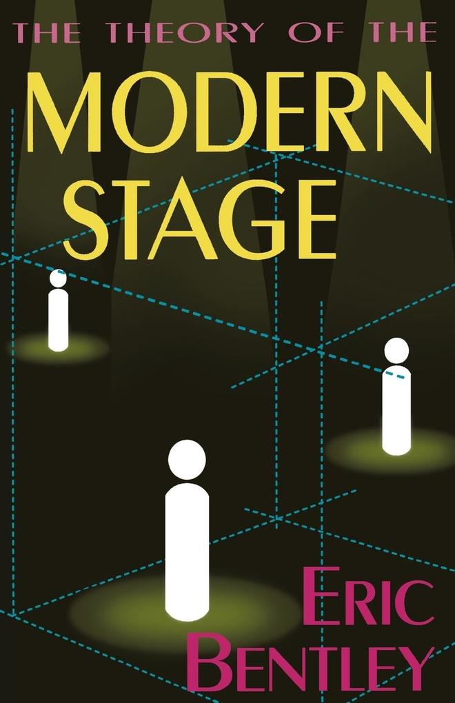The Theory of the Modern Stage als Taschenbuch