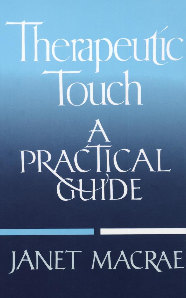 Therapeutic Touch als Taschenbuch