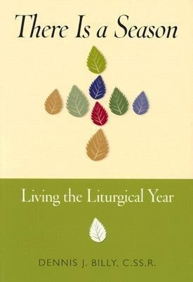 There is a Season: Living the Liturgical Year als Taschenbuch