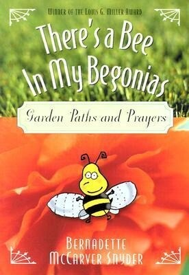 There's a Bee in My Begonias: Garden Paths and Prayers als Taschenbuch