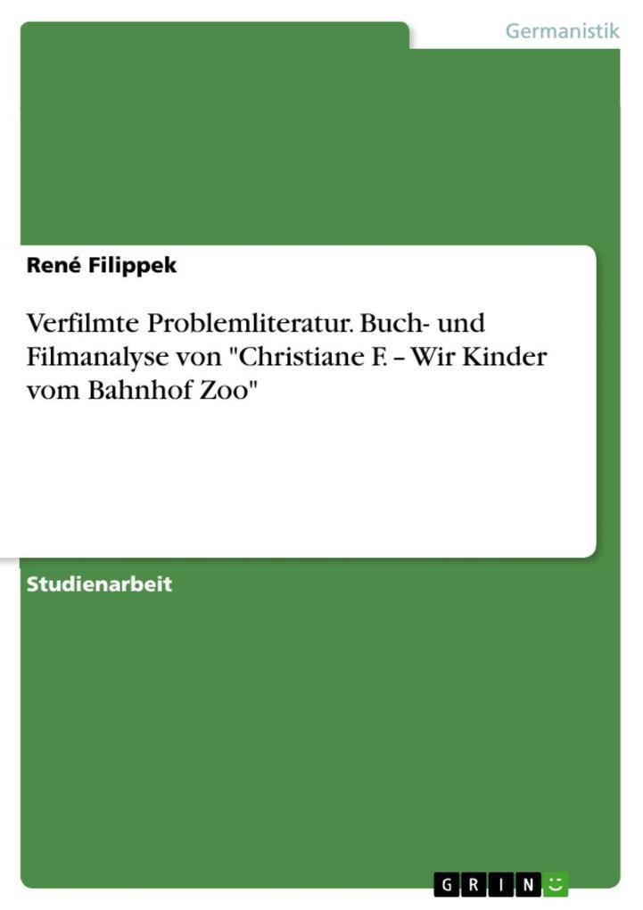 Verfilmte Problemliteratur: Christiane F. - Wir Kinder vom Bahnhof Zoo