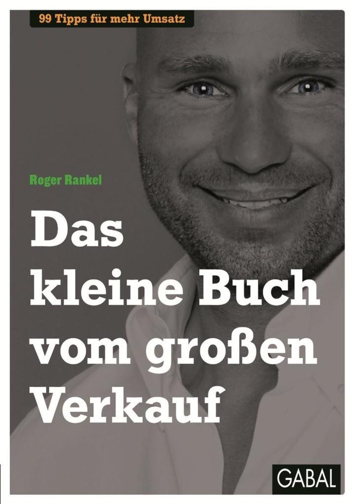 Das kleine Buch vom großen Verkauf als eBook von Roger Rankel - GABAL Verlag