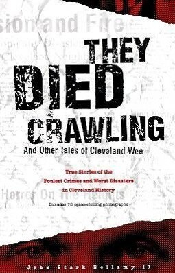 They Died Crawling: And Other Tales of Cleveland Woe als Taschenbuch