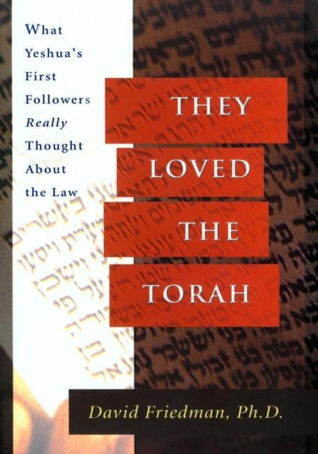 They Loved the Torah: What Yeshua's First Followers Really Thought about the Law als Taschenbuch