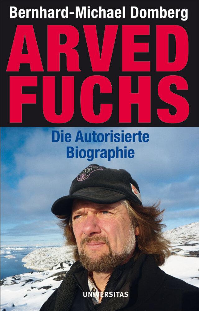 Arved Fuchs als Buch von Bernhard-Michael Domberg