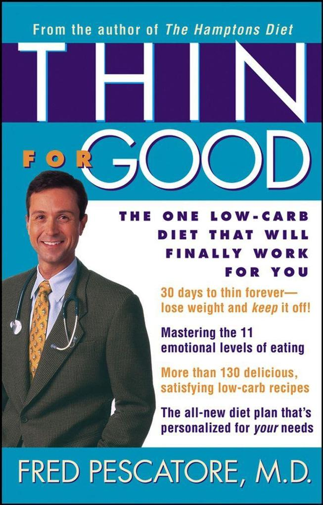 Thin for Good: The One Low-Carb Diet That Will Finally Work for You als Taschenbuch