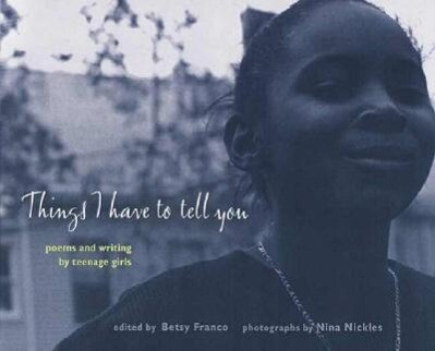 Things I Have to Tell You: Poems and Writing by Teenage Girls als Taschenbuch