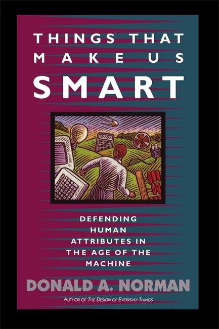 Things That Make Us Smart: Defending Human Attributes in the Age of the Machine als Taschenbuch