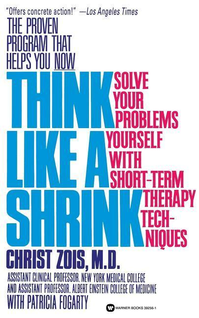Think Like a Shrink: Solve Your Problems Yourself with Short-Term Therapy Techniques als Taschenbuch
