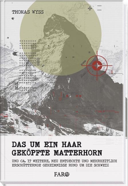 Das um ein Haar geköpfte Matterhorn als Buch von Thomas Wyss