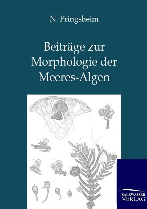 Beiträge zur Morphologie der Meeres-Algen als Buch von N. Pringsheim