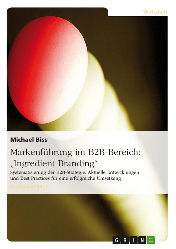 Markenführung im B2B-Bereich am Beispiel von Ingredient Branding