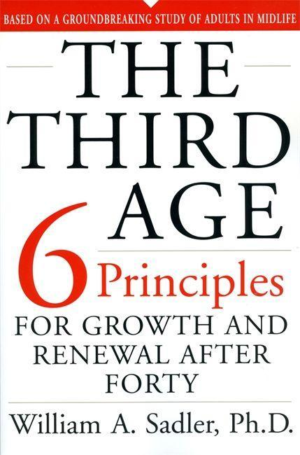 The Third Age: Six Principles of Growth and Renewal After Forty als Taschenbuch