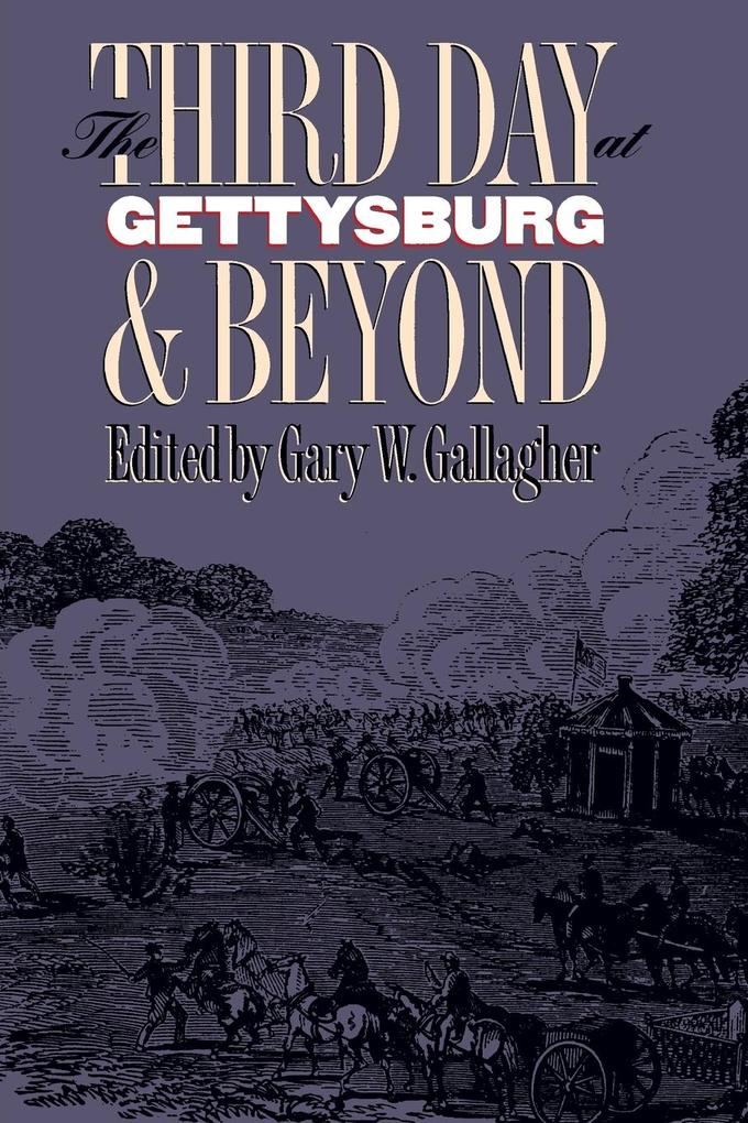 Third Day at Gettysburg and Beyond als Taschenbuch