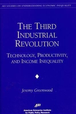 The Third Industrial Revolution:: Technology, Productivity, and Income Inequality als Taschenbuch