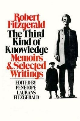 The Third Kind of Knowledge: Memoirs & Selected Writings als Buch