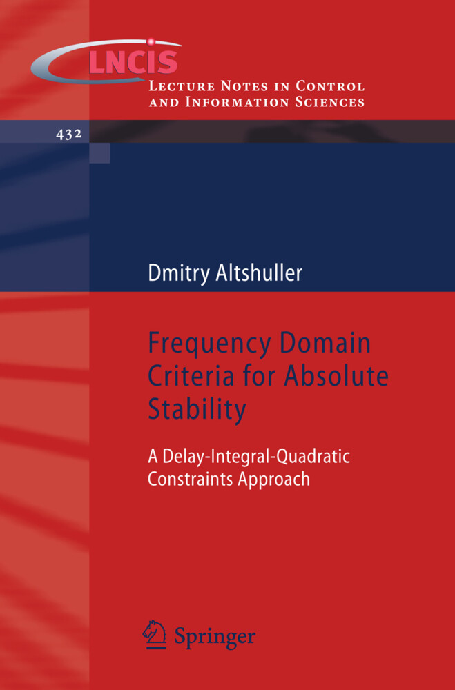 Frequency Domain Criteria for Absolute Stability als Buch von Dmitry Altshuller