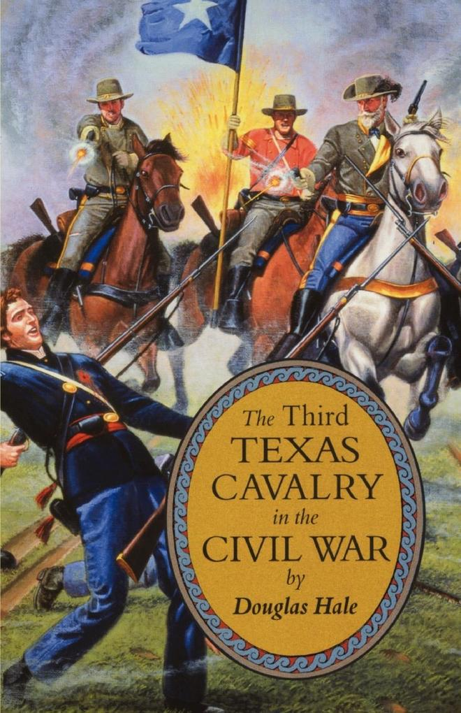 The Third Texas Cavalry in the Civil War als Taschenbuch