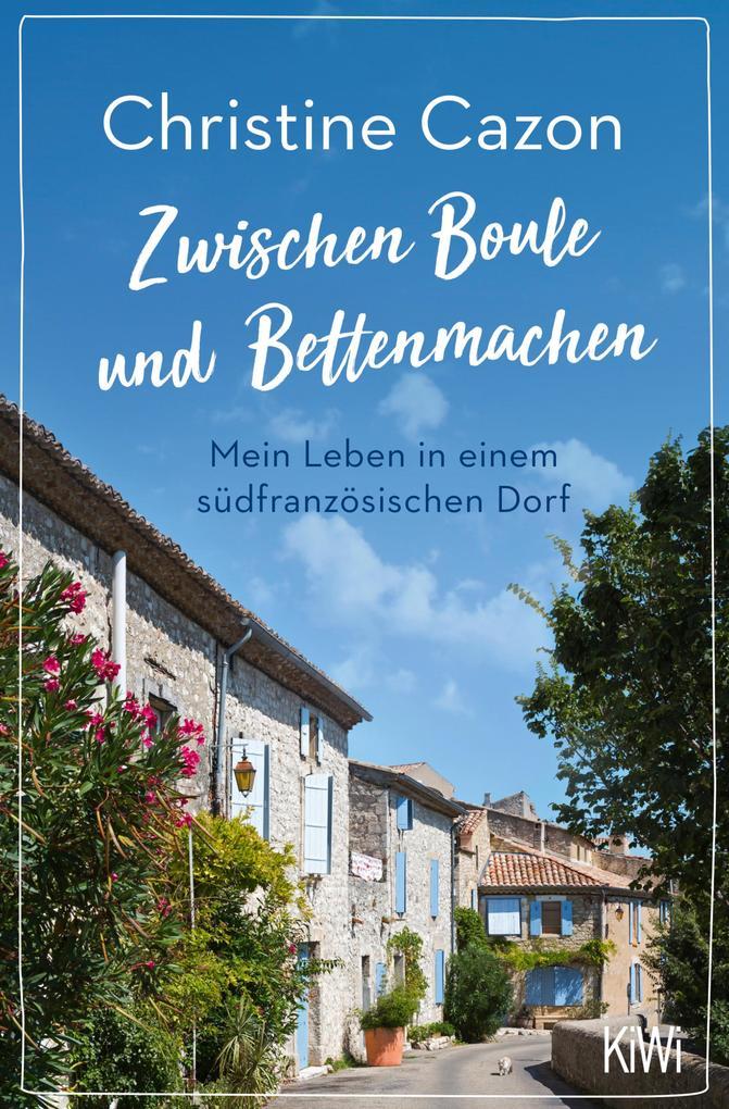 Zwischen Boule und Bettenmachen als eBook von Christiane Dreher