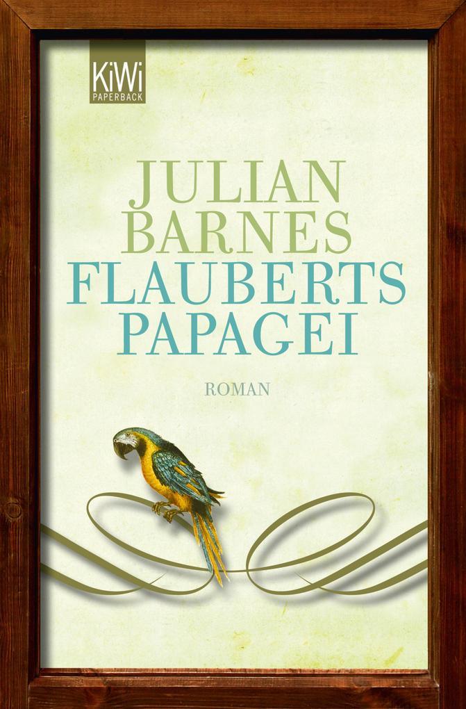 Flauberts Papagei als eBook von Julian Barnes