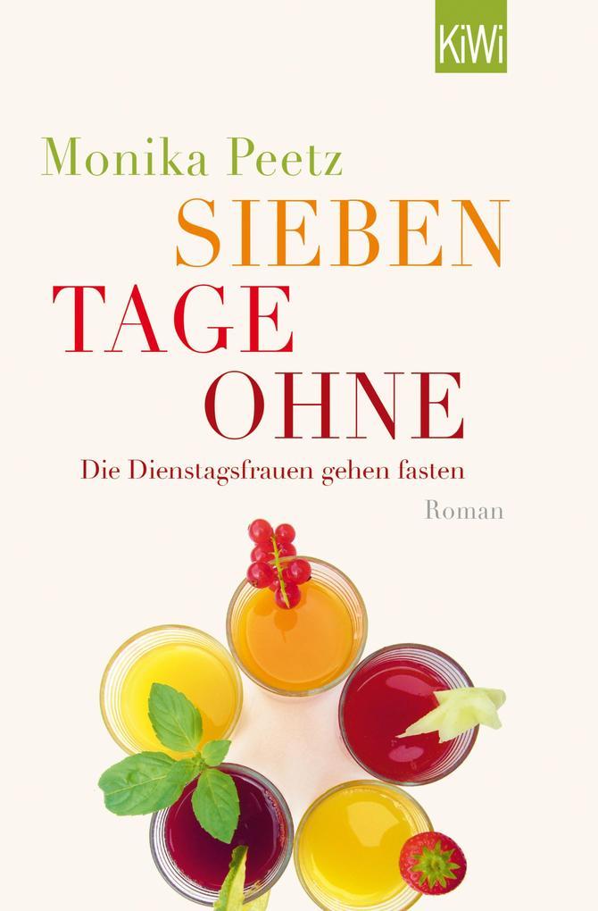 Sieben Tage ohne als eBook von Monika Peetz