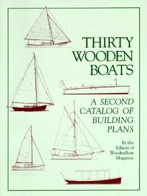 Thirty Wooden Boats: A Second Catalog of Building Plans als Taschenbuch