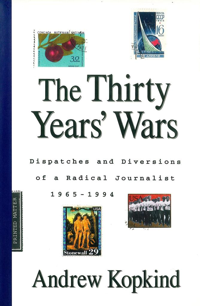 The Thirty Years' Wars: Dispatches and Diversions of a Radical Journalist, 1965-1994 als Taschenbuch