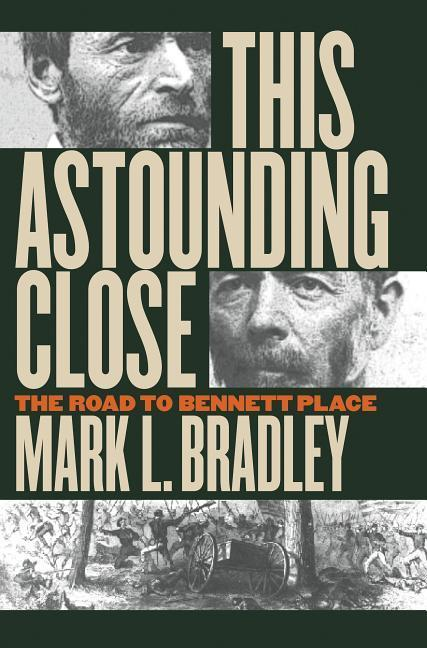 This Astounding Close: The Road to Bennett Place als Buch