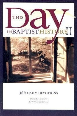 This Day in Baptist History II: 366 Daily Devotions als Taschenbuch