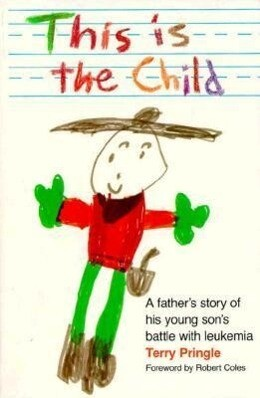 This Is the Child: A Father's Story of His Young Son's Battle with Leukemia als Taschenbuch