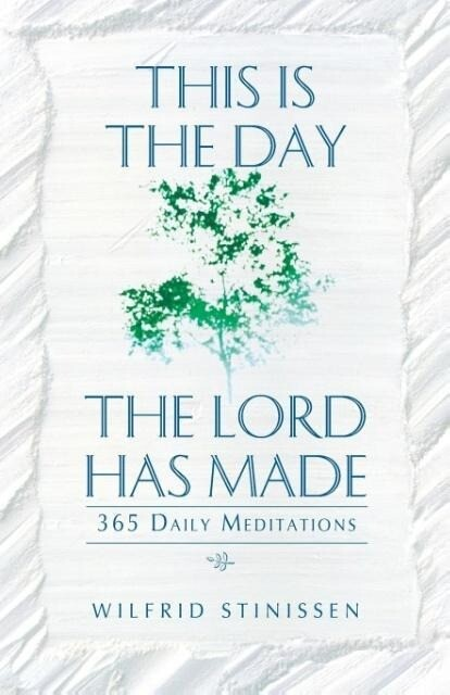 This Is the Day the Lord Has Made: 365 Daily Meditations als Taschenbuch