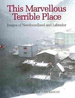 This Marvellous Terrible Place: Images of Newfoundland and Labrador als Taschenbuch