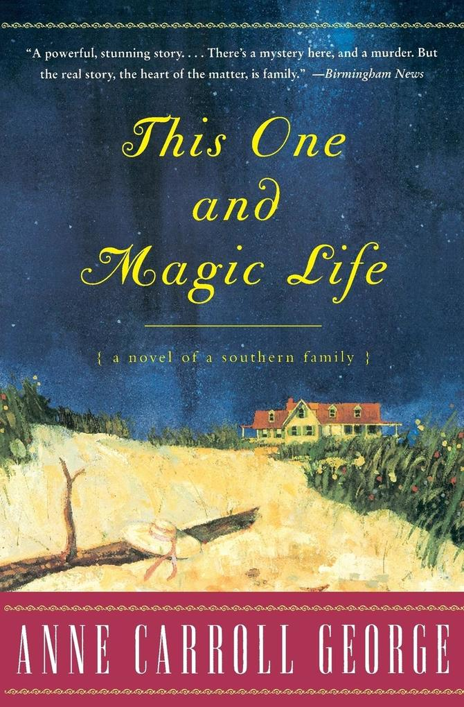 This One and Magic Life: A Novel of a Southern Family als Taschenbuch