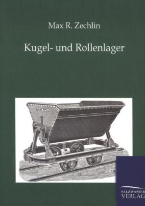 Kugel- und Rollenlager als Buch von Max R. Zechlin