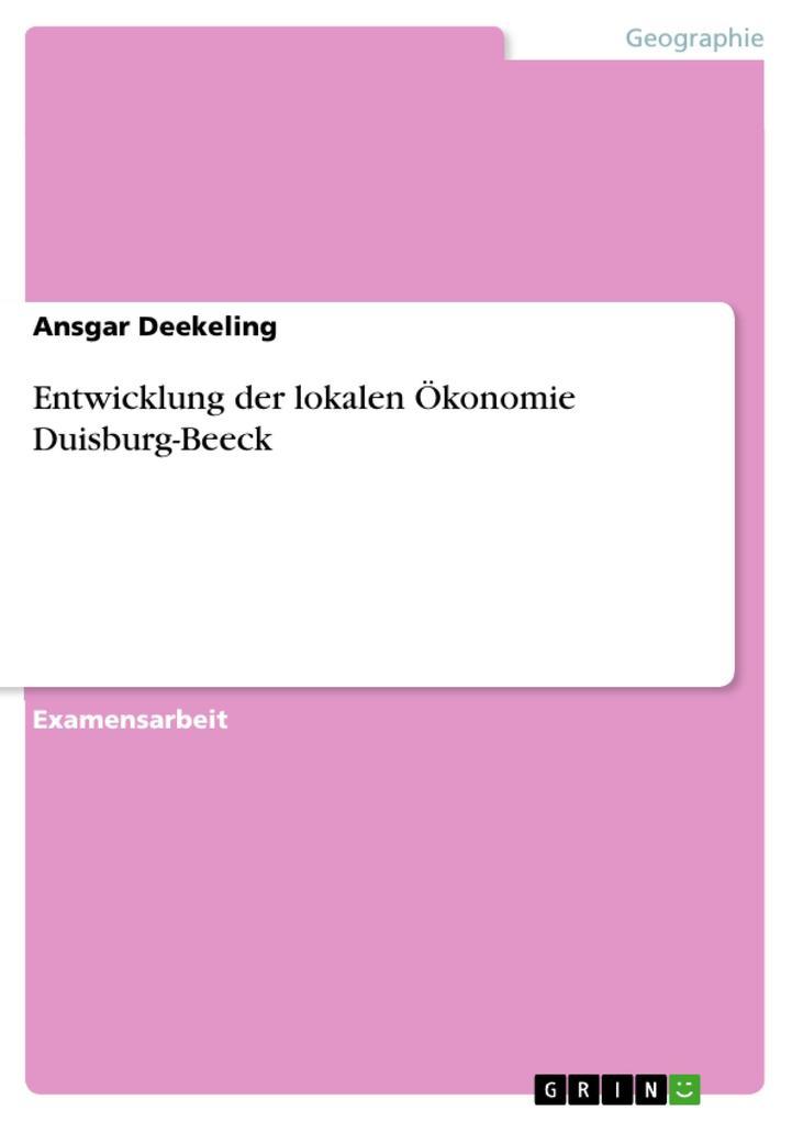 Entwicklung der lokalen Ökonomie Duisburg-Beeck