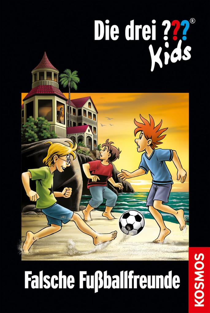 Die drei ??? Kids, 47, Falsche Fußballfreunde (drei Fragezeichen Kids) als eBook