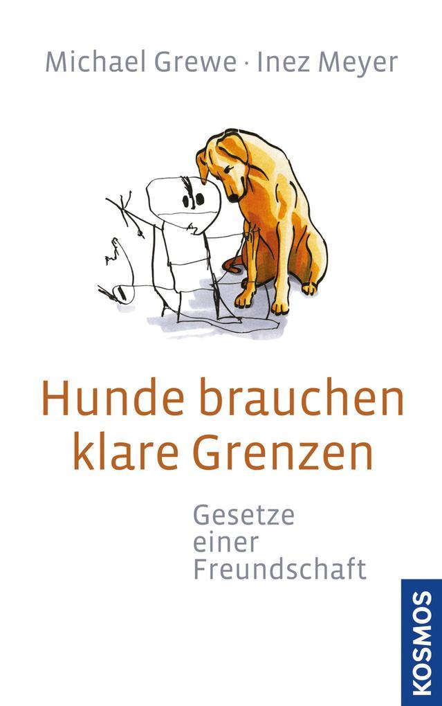 Hunde brauchen klare Grenzen als eBook von Michael Grewe, Inez Meyer