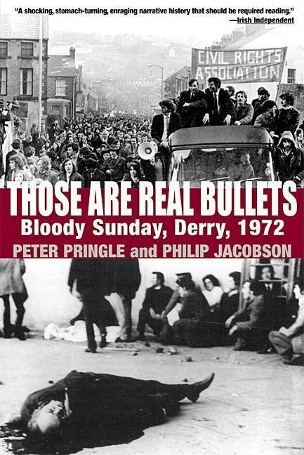 Those Are Real Bullets: Bloody Sunday, Derry, 1972 als Taschenbuch